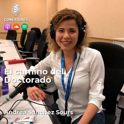 004| El camino del Doctorado: Andrea Sanchez Sours, PhD