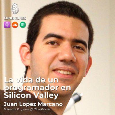 002| La vida de un programador en Silicon Valley: Juan Lopez Marcano, Software Engineer @ CloudMinds