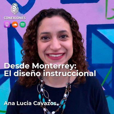 005| Desde Monterrey: El diseño instruccional con Ana Lucia Cavazos