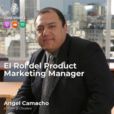 008| El Rol del Product Marketing Manager: Angel Camacho, Sr. PMM @ Cloudera