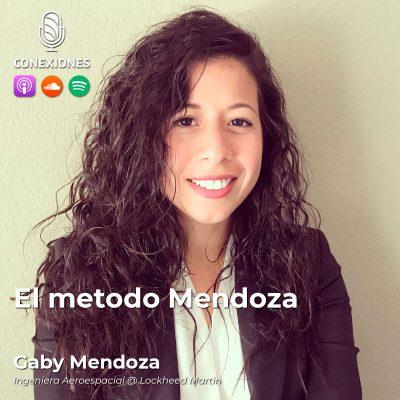 010| El metodo Mendoza: Gaby Mendoza, Ingeniera Aeroespacial @ Lockheed Martin
