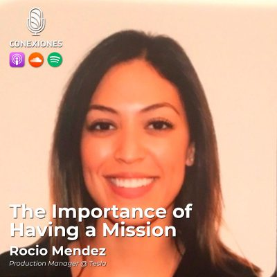 014| [ENG] The Importance of Having a Mission: Rocio Mendez, Production Manager @ Tesla