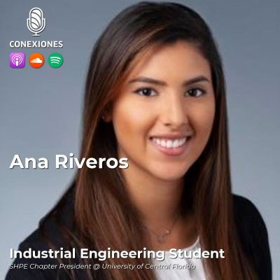 Ana Riveros, Industrial Engineering Student, SHPE Chapter President @ University of Central Florida | #17