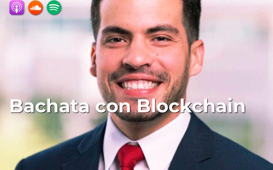 015| Bachata con Blockchain: Ronald Rodriguez, Arquitecto de Blockchain @ Accenture