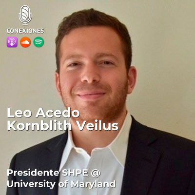 [SHPE2018] Leo Acedo Kornblith 🇻🇪🇮🇱🇺🇸 Presidente SHPE @ University of Maryland