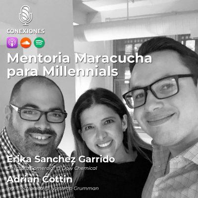 Mentoria para Millennials: Con Erika Sanchez Garrido, Directora Comercial @ Dow Chemical Company y Adrian Cottin, Ing. Electronico @ Northrop Grumman | #18