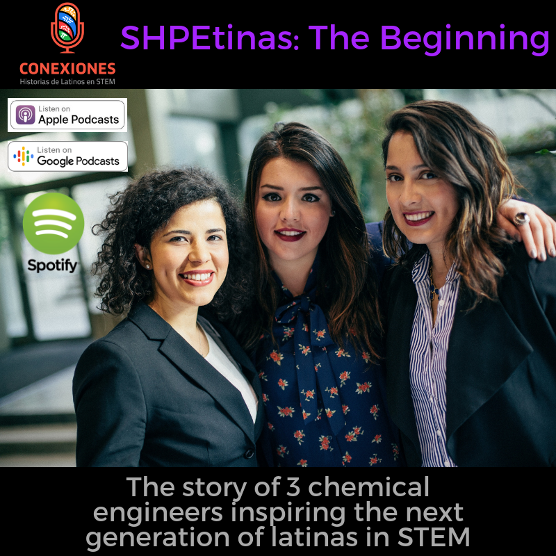 SHPEtinas: Empowering Latinas in STEM: Ximena Aristizabal, Andrea Sanchez Sours and Stephanie Serrano #19