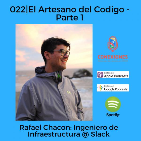 El Artesano del Código con Rafael Chacón, Staff Engineer @ Slack – Parte 1 | #22
