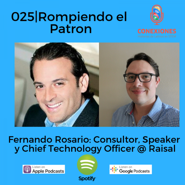 Rompiendo el Patron: Fernando Rosario, Exeqpath, Chief Technology Officer @ Raisal | #25