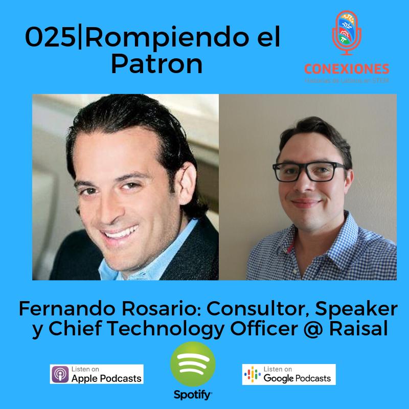 Rompiendo el Patron: Fernando Rosario, Exeqpath, Chief Technology Officer @ Raisal | #25