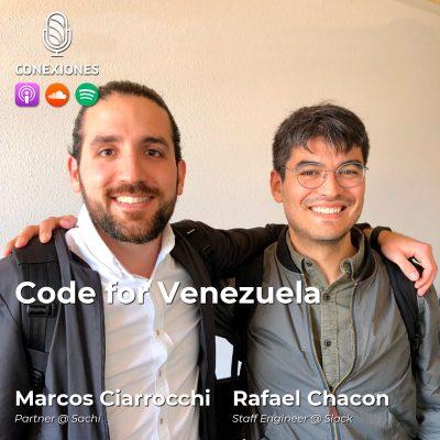 Code for Venezuela con Marcos Ciarrocchi, Partner @ Sachi y Rafael Chacon, Staff Engineer @ Slack | #30