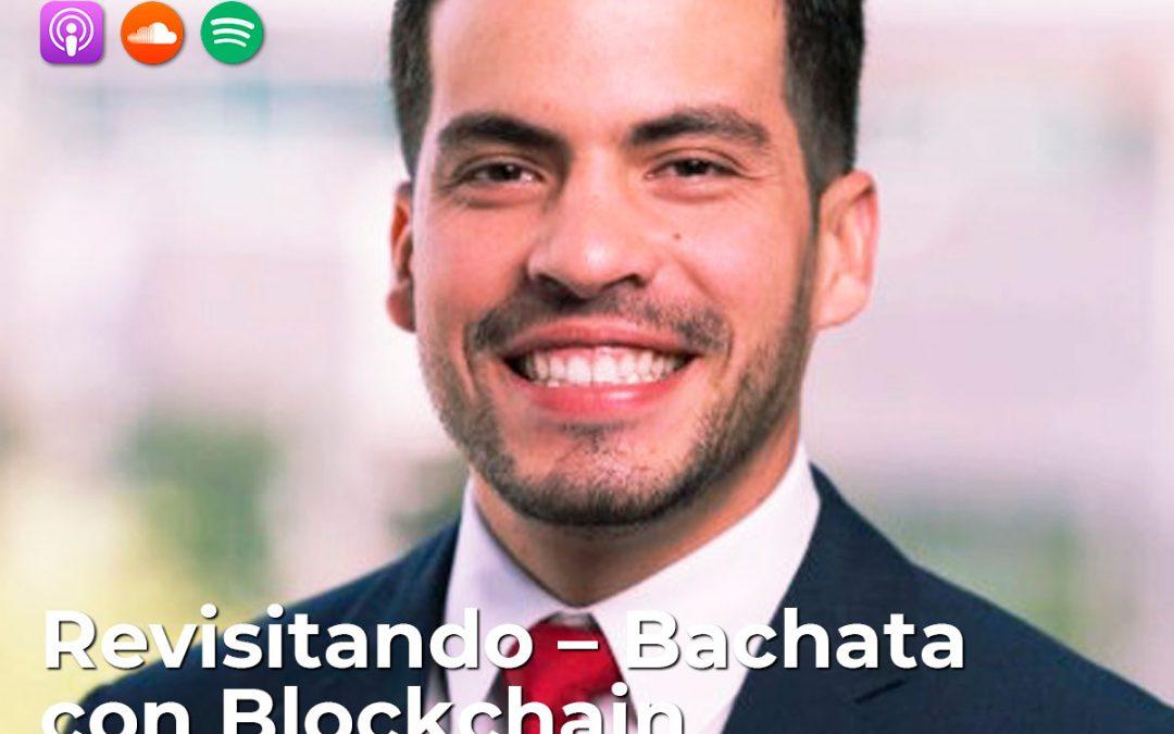 Revisitando – Bachata con Blockchain; Ronald Rodriguez, Arquitecto de Blockchain @ Accenture