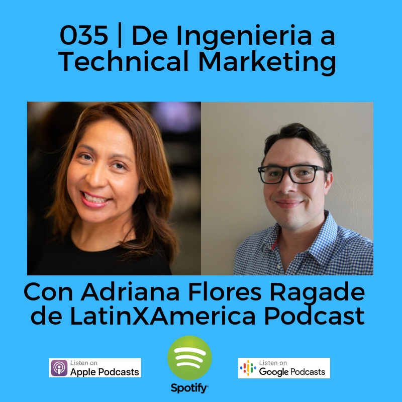 De Ingeniera a Technical Marketing: Conversando con Adriana Flores-Ragade de LatinXAmerica Podcast | #35