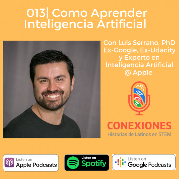 013| Aprendiendo Inteligencia Artificial: Luis Serrano, PhD, Ex-Google, Director de Inteligencia Artificial y Machine Learning @ Udacity