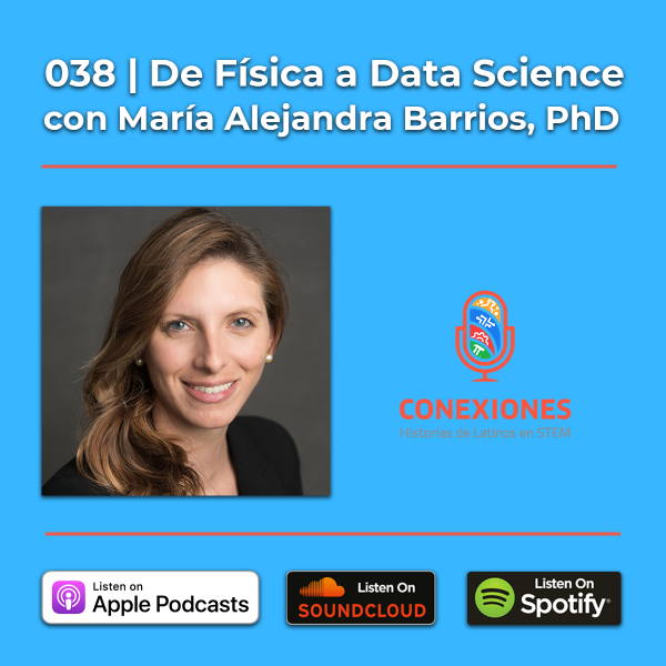 De Física a Data Science: Con María Alejandra Barrios, PhD | #38