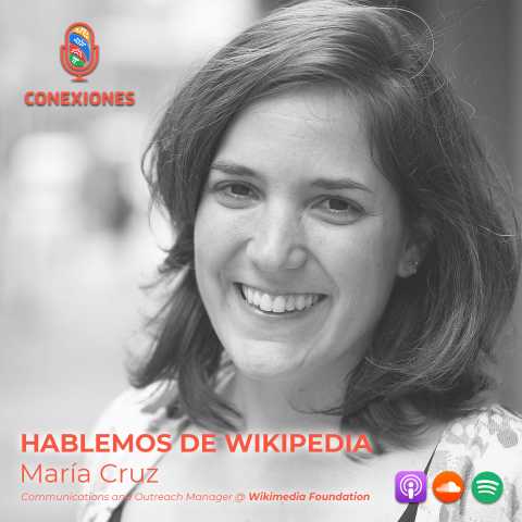 Hablemos de Wikipedia: María Cruz, Communications and Outreach Manager @ Wikimedia Foundation | #41