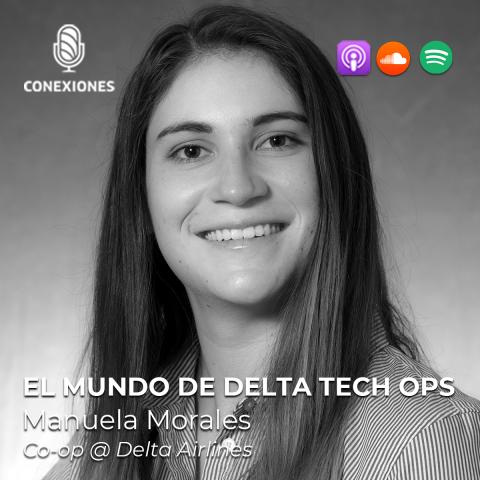 El Mundo de Delta Tech Ops: Manuela Morales, Co-op @ Delta Airlines | #42