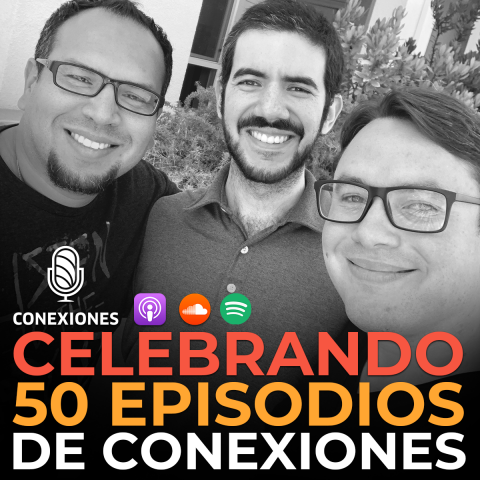 Celebrando 50 episodios de Conexiones con Javier Cortavitarte y Juan Lopez Marcano | 50