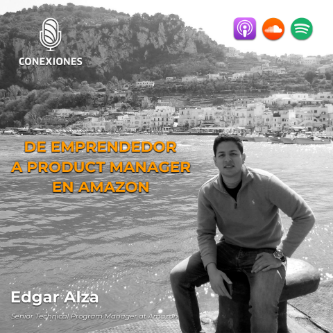 De Emprendedor a Product Manager en Amazon: Edgar Alza | 51