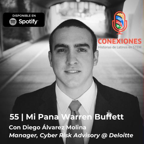 Mi Pana Warren Buffett con Diego Alvarez Molina, Cyber Strategy @ Deloitte | 55