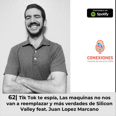 Tik Tok te espía, Las maquinas no nos van a reemplazar y más verdades de Silicon Valley feat. Juan Lopez Marcano