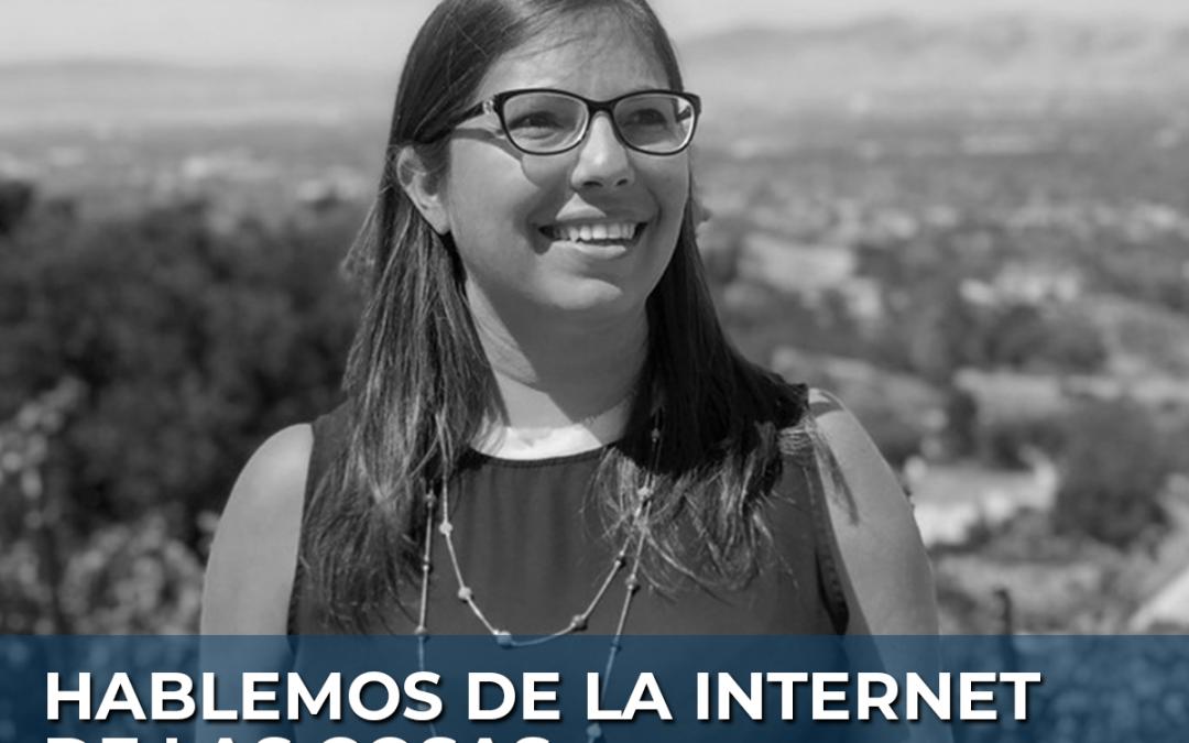63 | Hablemos del Internet de las Cosas: Soledad Alborno, Global Product Director @ Intel Corporation