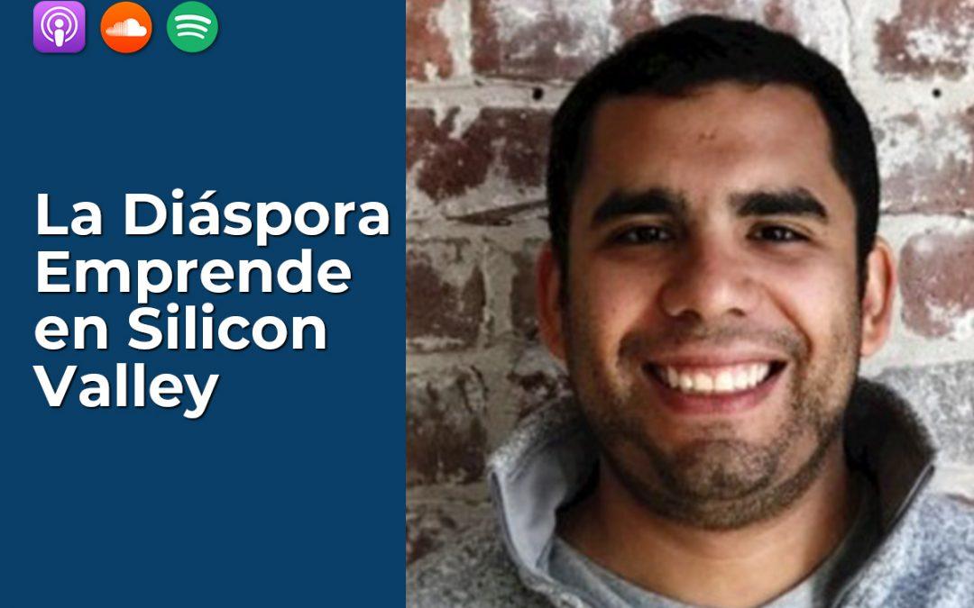 64 | La Diáspora Emprende en Silicon Valley: Agustin Paniagua, Head of Capital Markets @ WanderJaunt