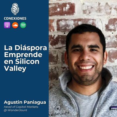 La Diáspora Emprende en Silicon Valley: Agustin Paniagua, Head of Capital Markets @ WanderJaunt | 64