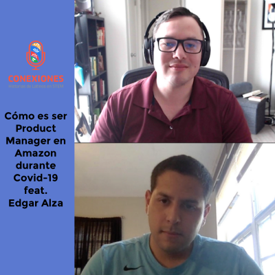 Cómo es ser Product Manager en Amazon durante COVID-19 feat. Edgar Alza, PM @ Amazon Shipping