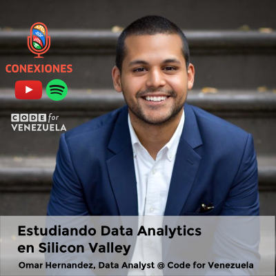 Estudiando Data Analytics en Silicon Valley feat. Omar Hernandez, Data Analyst @ Code for Venezuela