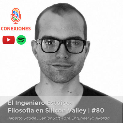 El Ingeniero Estoico: Filosofía en Silicon Valley feat. Alberto Sadde, Sr. Software Engineer @ Akorda | #80