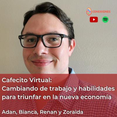 Cafecito Virtual: Cambiando de trabajo y habilidades para triunfar en la nueva economía