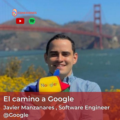 El camino a Google feat. Javier Manzanares, Software Engineer | #89
