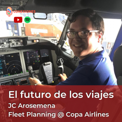 El futuro de los viajes feat JC Arosemena, Fleet Planning @ Copa Airlines