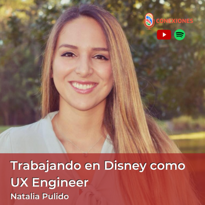 Trabajando en Disney como UX Engineer feat. Natalia Pulido / #94