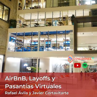 AirBnB, Layoffs y Pasantías Virtuales / Conexiones Podcast / #92