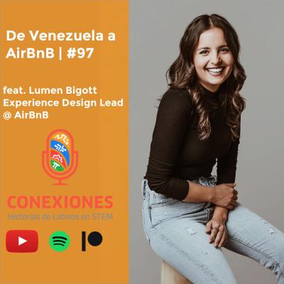 De Venezuela a AirBnB feat. Lumen Bigott, Experience Design Lead @ AirBnB | #97