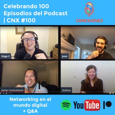 Celebramos el episodio 100 feat. Andrea Sanchez PhD , Javier Cortavitarte, Juan Lopez Marcano / Conexiones Podcast / #100
