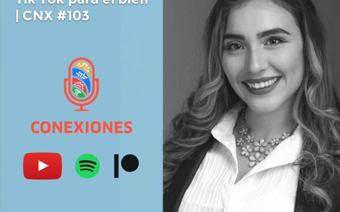 ¿Que significa ser first-gen? y cómo usar Tik Tok para el bien / Conexiones Podcast #103/ feat. Gina Moreno
