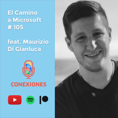 El Camino a Microsoft feat. Maurizio Di Gianluca | #105