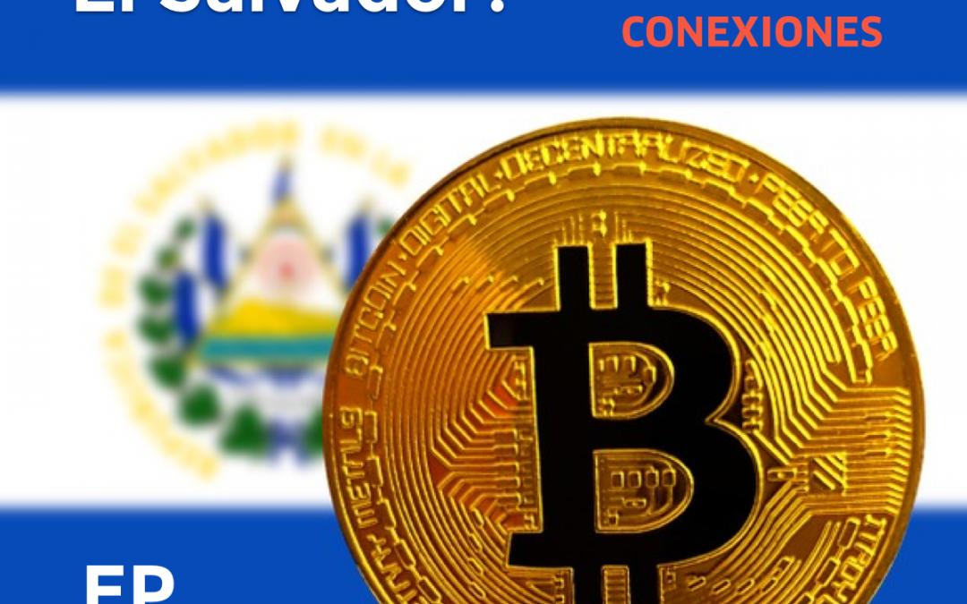 Bitcoin en El Salvador, Reskilling y la vida del contratista en Tech