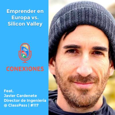 Emprender en Europa vs. Silicon Valley + La vida del nómada digital feat. Javier Cardenete, ClassPass